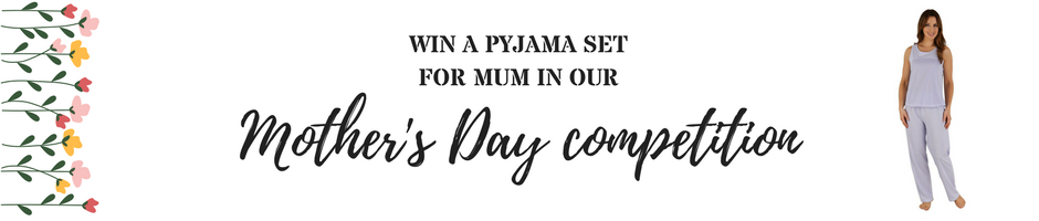 Enter now for your chance to win a pyjamas set for Mother's Day